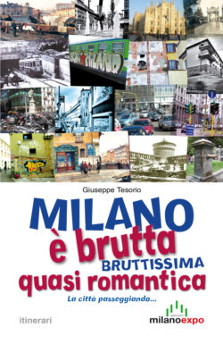 Milano è brutta bruttissima