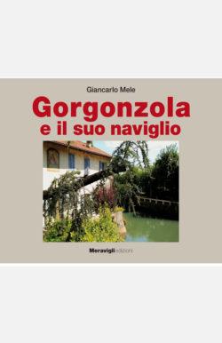 Gorgonzola e il suo naviglio