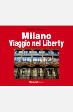 Milano Viaggio nel Liberty