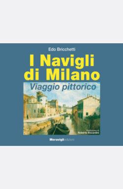 I Navigli di Milano Viaggio pittorico